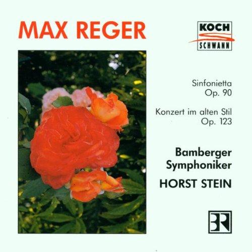 Reger: Sinfonietta op90, Concerto in Olden Style op123