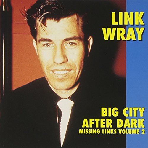 Link Wray - Big City, After Dark By Link Wray