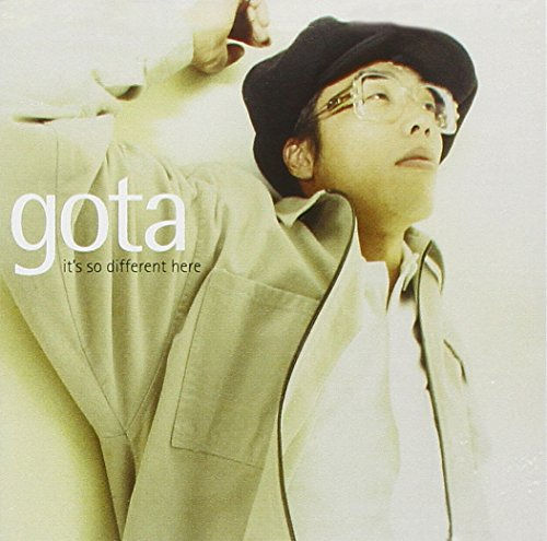 Gota - It's So Different Here By Gota