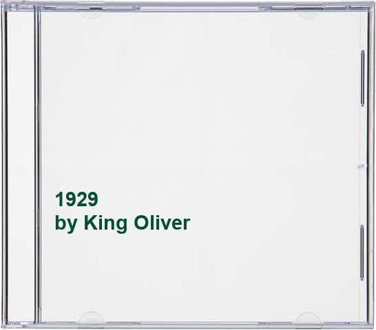 King Oliver - 1929