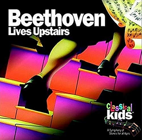 Classical Kids - Beethoven Lives Upstairs By Classical Kids