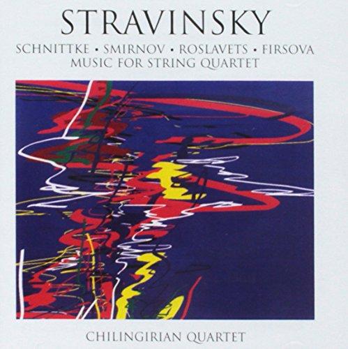 Stravinsky, Schnittke, Roslavets, Smirnov, Firsova: Music for String Quartet