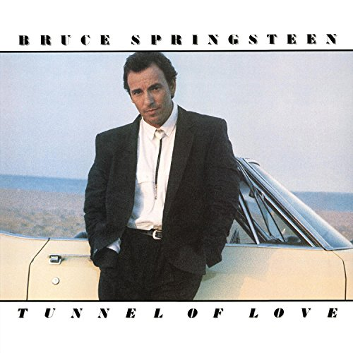 Bruce Springsteen - Tunnel of Love By Bruce Springsteen