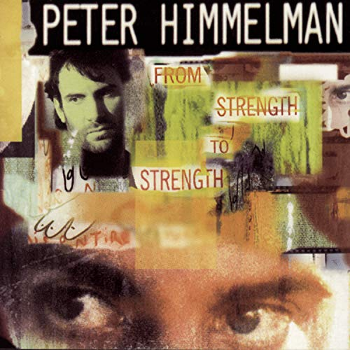 Himmelman, Peter - From Strength to Strength