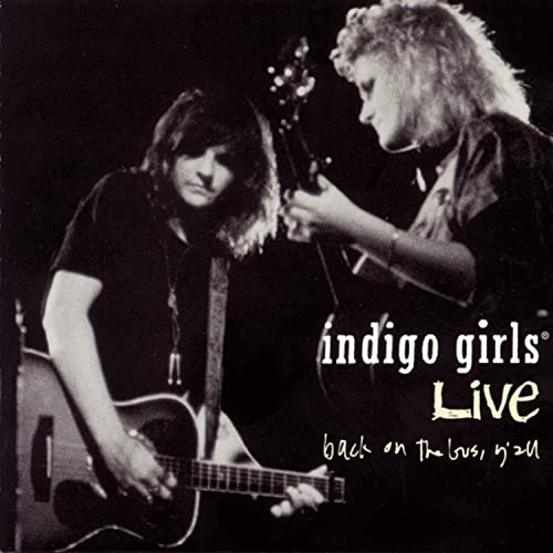 Indigo Girls - Indigo Girls Live : Back on Bus, Y'all