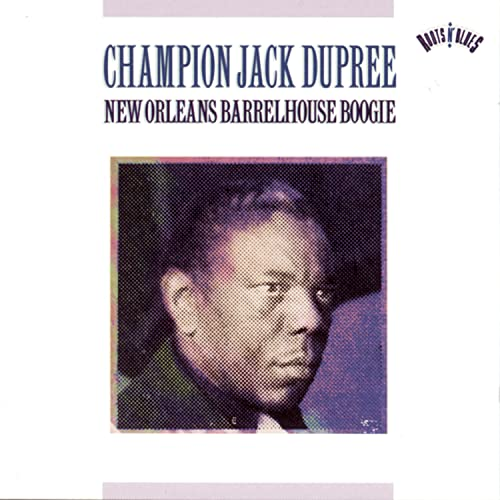 Dupree, Champion Jack - New Orleans Barrelhouse Boogie