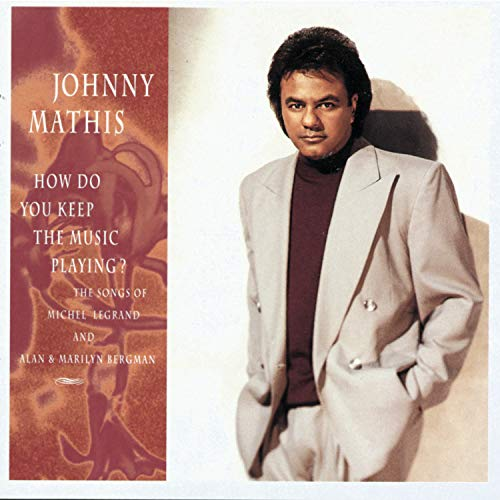 Johnny Mathis - How Do You Keep the Music Playing
