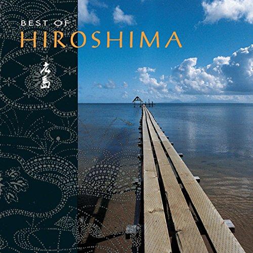 Hiroshima - Best Of Hiroshima By Hiroshima