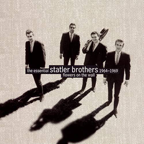 Statler Brothers - Flowers on the Wall-Essential