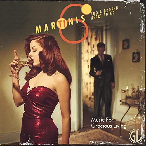 Music for Gracious Living - Vol. 1-Six Martinis & a Broken