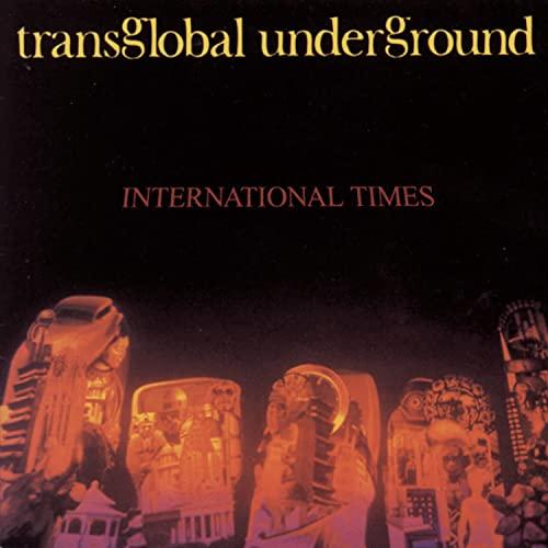 Trans-Global Underground - International Times