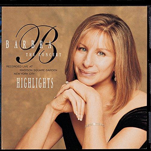 Barbra Streisand - The Concert: Highlights