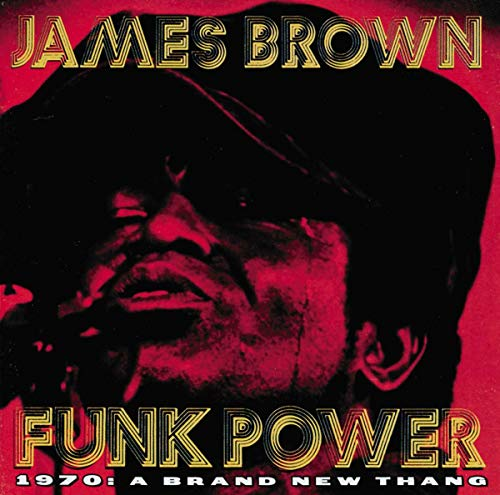 James Brown The Original J.B.s - Funk Power 1970: A Brand New Thang