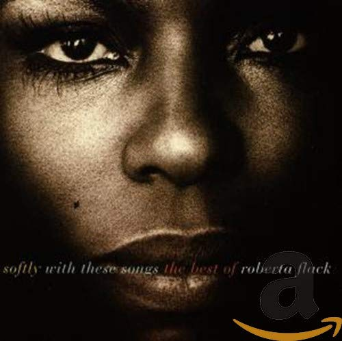 Roberta Flack - Softly With These Songs - The Best of Roberta Flack By Roberta Flack