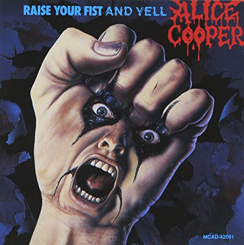 Cooper, Alice - Raise Your Fist and Yell By Cooper, Alice