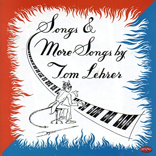 Songs and More Songs By Tom Lehrer By Tom Lehrer