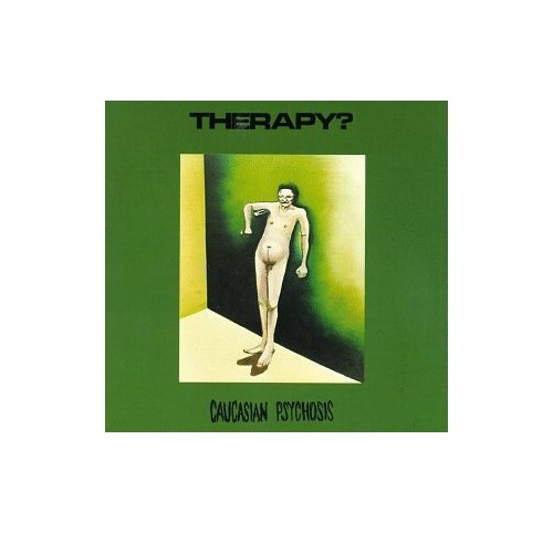 Therapy? - Caucasian Psychosis