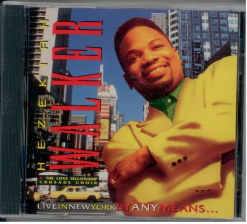 Walker,Hezekiah - Live in New York By Any Means