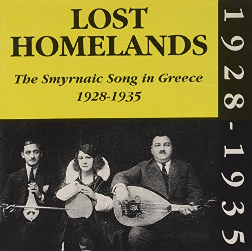 Various Artists - Lost Homelands - The Smyrnaic Song In Greece 1928 - 1935