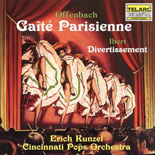 Cincinnati Pops Orchestra & Erich Kunzel - Offenbach: Gaite Parisienne; Ibert: Divertissement