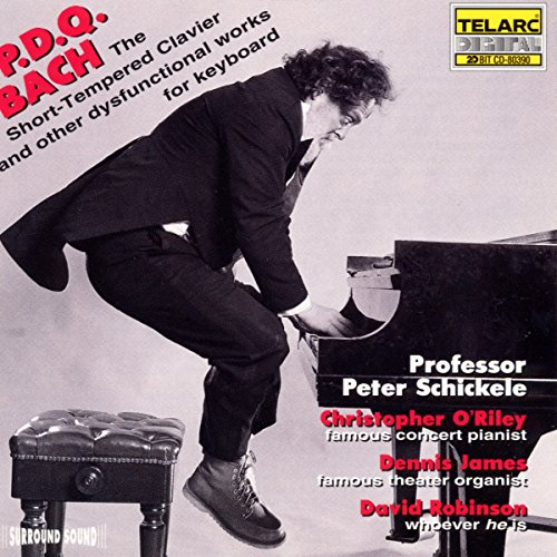 P.D.Q. Bach - The Short-Tempered Clavier And Other Dysfunctional Works For Keyboard