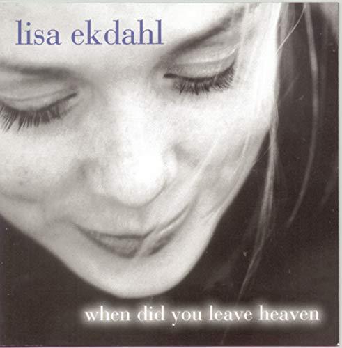 Lisa Ekdahl - When Did You Leave Heaven