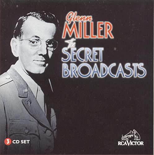Miller, Glenn - Glenn Miller: The Secret Broadcasts