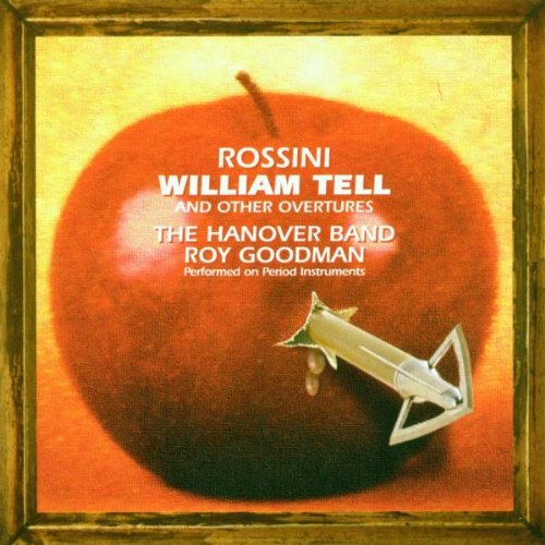 Rossini: William Tell and Other Overtures