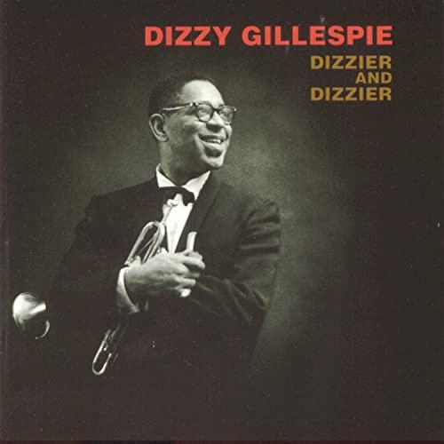 Dizzy Gillespie - Dizzier and Dizzier