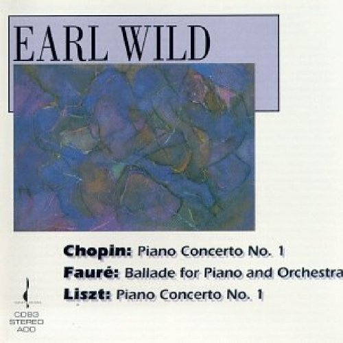 Earl Wild Plays Chopin, Fauré and Liszt