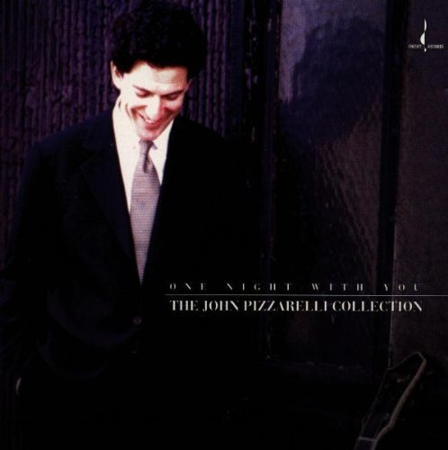 John Pizzarelli - One Night With You: The John Pizzarelli Collection