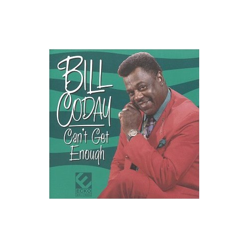 Bill Coday - Can't Get Enough