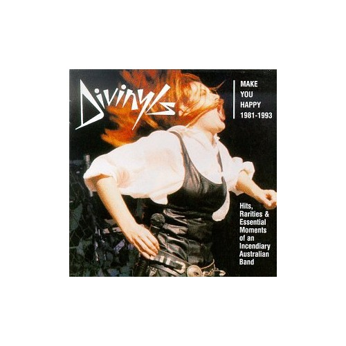 Divinyls - Make You Happy 1981-93: Hits, Rarities & Essential Moments Of An Incendiary Australi
