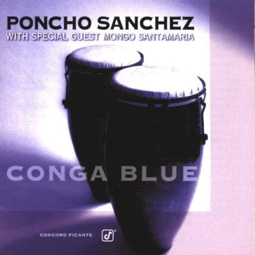 Sanchez, Poncho - Conga Blue: a Tribute to Mongo Santamaria