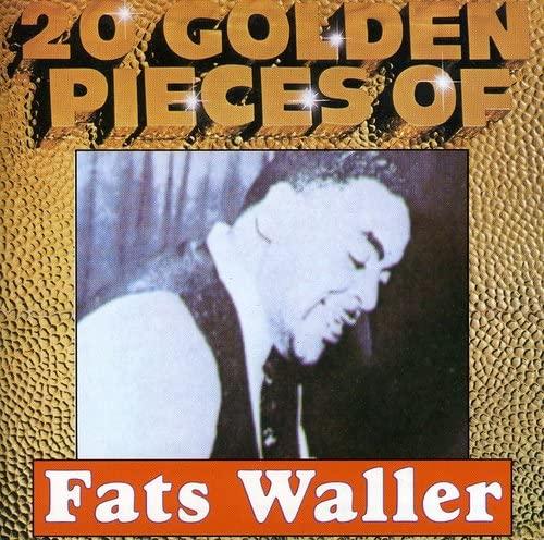 Fats Waller - 20 Golden Pieces of Fats Walle