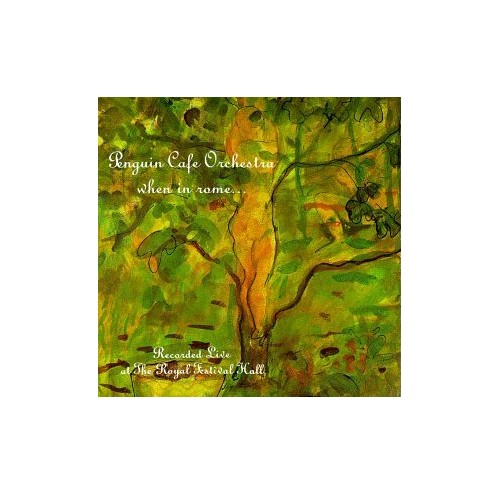 Penguin Cafe Orchestra - When in Rome By Penguin Cafe Orchestra