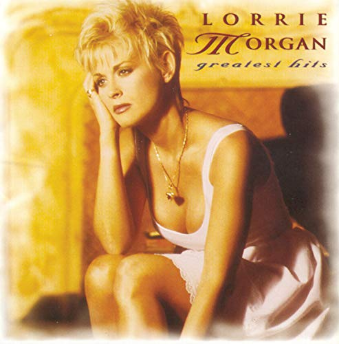 Lorrie Morgan - Lorrie Morgan Greatest Hits By Lorrie Morgan