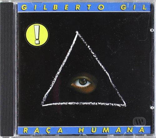 Gilberto Gil - Raca Humana By Gilberto Gil
