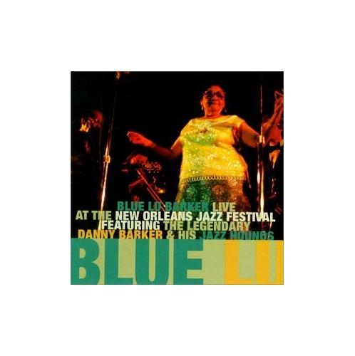 Barker, Blue Lu - Live at New Orleans Jazz Festi By Barker, Blue Lu
