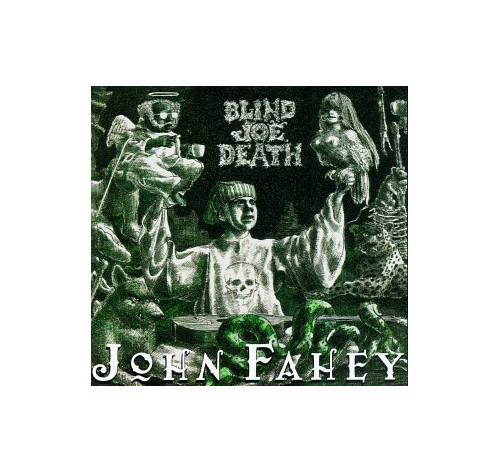 John Fahey - The Transfiguration Of Blind Joe Death By John Fahey
