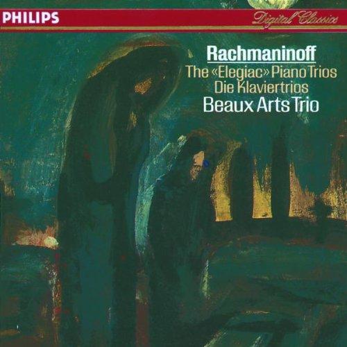 Beaux Arts Trio - Rachmaninov: The Elegiac Piano Trios By Beaux Arts Trio