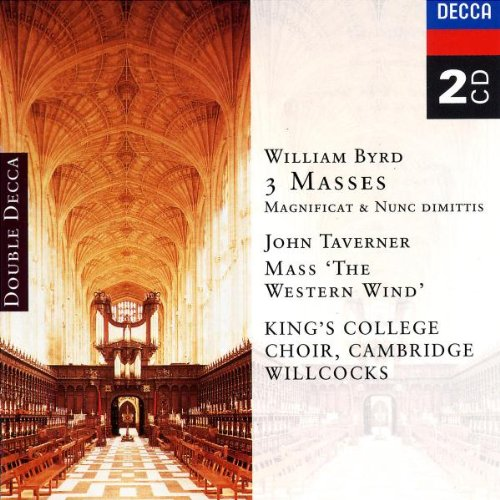 The Choir Of King's College Cambridge - Byrd, Taverner: 3 Masses Magnificat & Nunc Dimittis, Mass 'T By The Choir Of King's College Cambridge