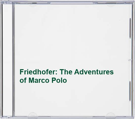 Friedhofer: The Adventures of Marco Polo