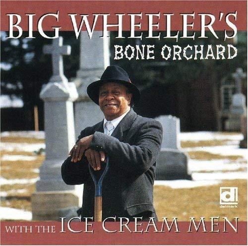 BIG WHEELER/ICE CREAM MEN - Bone Orchard
