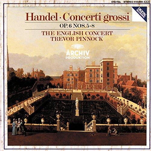 Handel: Concerti Grossi, Op.6, 5-8