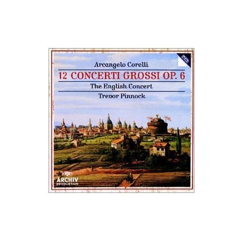 Arcangelo Corelli: 12 Concerti Grossi Op. 6