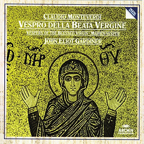 John Eliot Gardiner - Monteverdi: Vespers of the Blessed Virgin By John Eliot Gardiner