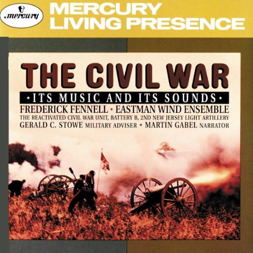 Frederick Fennell - Music of the Civil War By Frederick Fennell