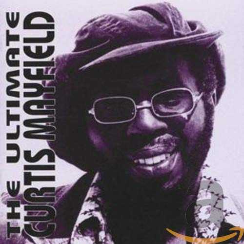 Curtis Mayfield - The Ultimate Curtis Mayfield