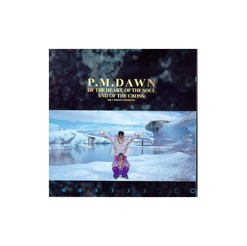 P.M. Dawn - Of the Heart, of the Soul and of the Cross By P.M. Dawn
